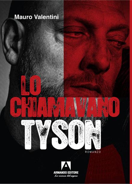 Lo chiamavano Tyson di Mauro Valentini